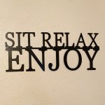 Sit Relax Enjoy